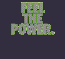 FEEL THE POWER. Unisex T-Shirt