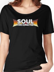 Soul Vaccinated Women's Relaxed Fit T-Shirt