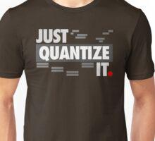 Just Quantize It Unisex T-Shirt