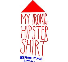 I Hate Hipster Shirt Photographic Print