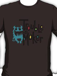 Trouble Maker born bad 2 T-Shirt