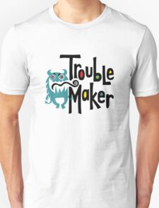 Trouble Maker born bad 2 Unisex T-Shirt