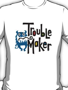 Trouble Maker born bad - earth T-Shirt