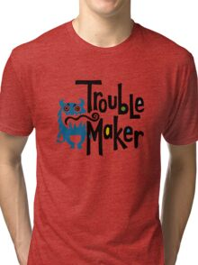 Trouble Maker born bad - earth Tri-blend T-Shirt