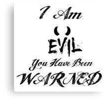 I Am Evil Canvas Print
