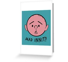 """Pilky. """"Mad innit?"""" Greeting Card"""