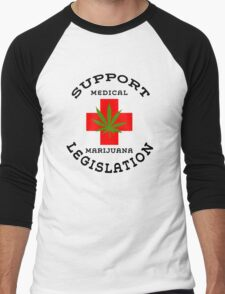 Support Medical Marijuana Legislation Men's Baseball ¾ T-Shirt