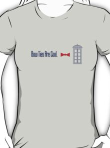 Bow Ties Are Cool (version 3) T-Shirt