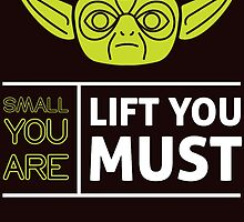 small you are lift you must by teeshirtz