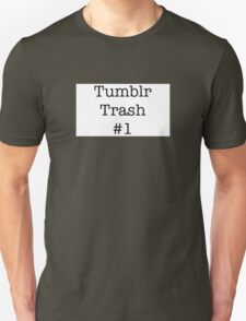 Tumblr Trash #1  Unisex T-Shirt