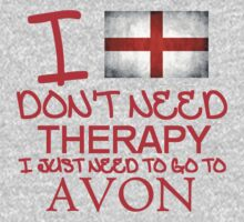 I Don't Need Therapy, I Just Need To Go To Avon T Shirt T-Shirt