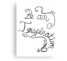 """Be An Inspiration"" Quote Canvas Print"