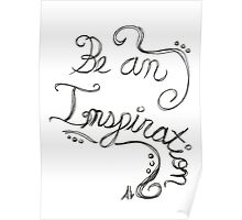 """Be An Inspiration"" Quote Poster"