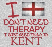 I Don't Need Therapy, I Just Need To Go To Kent T Shirt T-Shirt