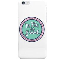 Pi Beta Phi Is Good iPhone Case/Skin