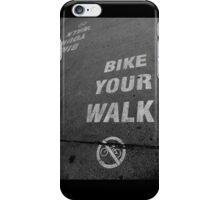 Bike Your Walk iPhone Case/Skin