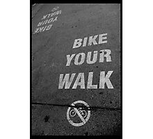 Bike Your Walk Photographic Print