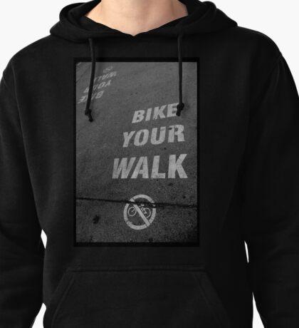 Bike Your Walk Pullover Hoodie