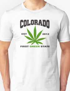 Marijuana Colorado First Green State Est 2012 Unisex T-Shirt