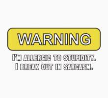 Warning: I'm Allergic to Stupidity One Piece - Long Sleeve