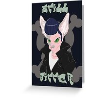 Greaser Sphynx is Still Bitter Greeting Card