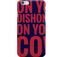 DISHONOR! iPhone Case/Skin