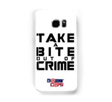 Take a bite out of crime Samsung Galaxy Case/Skin