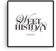 SWEET HISTORY Canvas Print