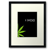 I Smoke Marijuana Framed Print