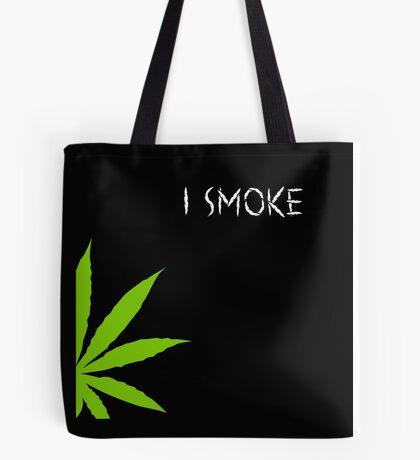 I Smoke Marijuana Tote Bag