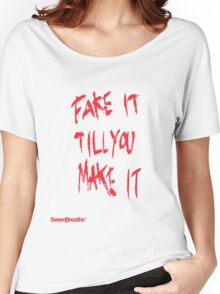 Fake it till you make it - Red Women's Relaxed Fit T-Shirt