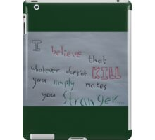 Whatever doesn't kill you.... iPad Case/Skin