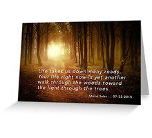 "Steve Jobs - ""The Light through the Trees"" Card Greeting Card"