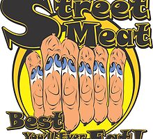 STREET MEAT - Best You'll Ever Eat! by MontanaJack