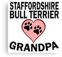 Staffordshire Bull Terrier Grandpa Canvas Print