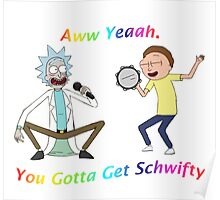 Rick and Morty-- You gotta get Schwifty Poster