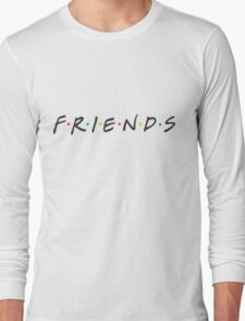 friends. Long Sleeve T-Shirt