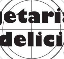 Vegetarians are Delicious Sticker