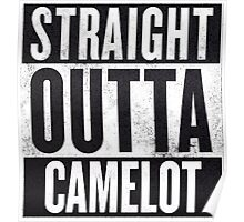 Straight Outta Camelot Poster