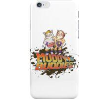 Muddy Buddies iPhone Case/Skin