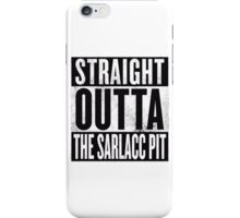 STRAIGHT OUTTA THE SARLACC PIT iPhone Case/Skin