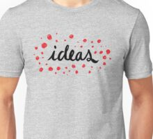 Ideas Unisex T-Shirt