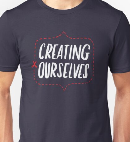 Creating Ourselves Unisex T-Shirt