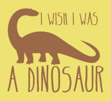 I wish I was a DINOSAUR! with brontosaurus  Kids Clothes