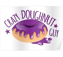 Crazy Doughnut Guy Poster