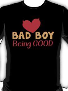 Bad boy being good T-Shirt