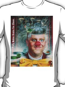 Polly Makes Brains For Glenn T-Shirt