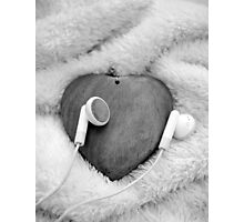 Listen to the beat of your heart Photographic Print