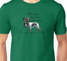 My Dog Always Honors... Unisex T-Shirt