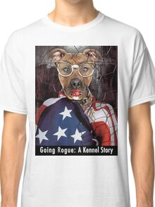 Going Rogue: A Kennel Story Classic T-Shirt
